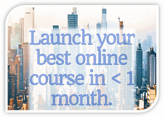 Launch online course in 1 month