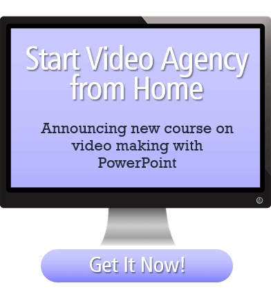 Start Video Agency from Home with PowerPoint