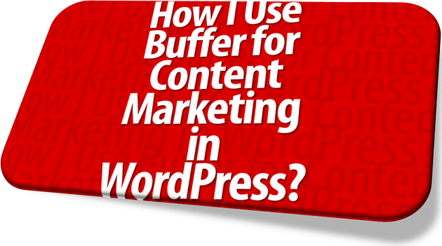 Using Buffer for content marketing in WordPress